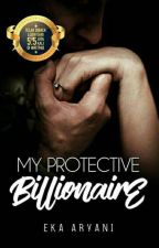 MY PROTECTIVE BILLIONAIRE [COMPLETED] by ekaaryani