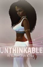 Unthinkable (BWWM) by LeahKioko