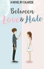 Between Love & Hate by CALARIDE_