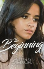The Beginning »»» Camila/You by bankrollharmony