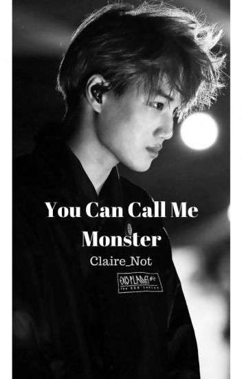 You Can Call Me Monster EXO KAI FF