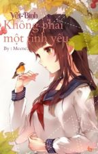 [ Yết - Bình ] Không phải một tình yêu by McCnC3