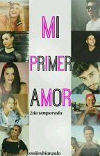 Mi Primer Amor (2 Temporada) by Smilexbianzalo