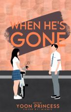 When he's gone by YoonPrincess