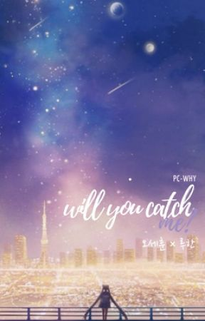 Will You Catch Me? || O.SH x L.H by mxsyeol