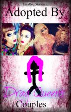 Adopted by Drag Queens (Biadore Trixya Pearlet + More) by LaraDoesStories
