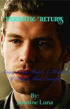 Enigmatic Returns: A Klaus Mikaelson Love Story {2} by fizzle645