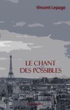 Le Chant des possibles by VLepage
