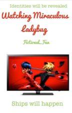 Watching Miraculous Ladybug by Fictional_Fan
