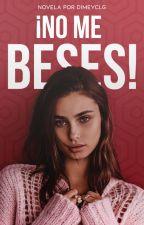 ¡No me beses! (U.D.S.#4) by DimeyCLG