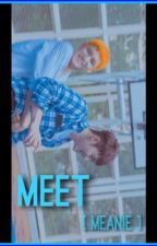 ;editing; MEET [meanie] by scoupssaa