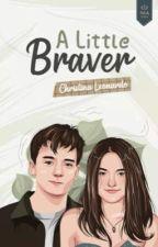A Little Braver by arresto-momentum