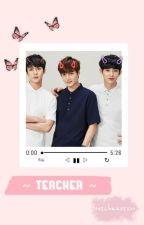 Teacher x Trio Bangsat by Lovechansesoo