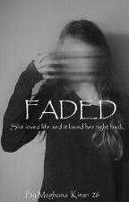 FADED  by Meghana_Kiran_26