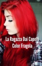 La ragazza dai capelli color fragola 🍓 by famminnamoraredite