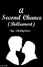 A Second Chance (Bellamort)  by ShelbyLines