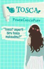 Tosca by PowerChocoPuff