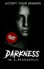Darkness by Im_a_READAHOLIC