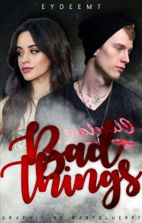 Bad Things [MGK x Camila] by eydeeM7