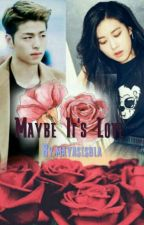 Maybe It's Love by mayaslsbla