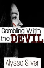Gambling With The Devil  by StoriesWithRae