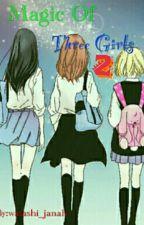 Magic Of Three Girls 2 by Yamanaka-Ino