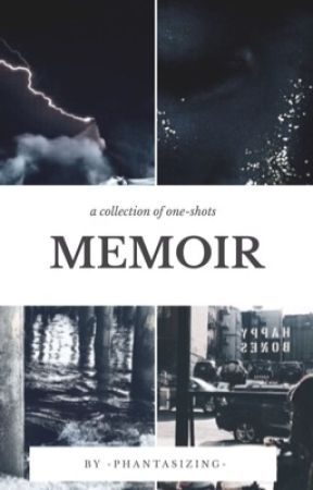Memoir (phan one-shots) by -phantasizing-