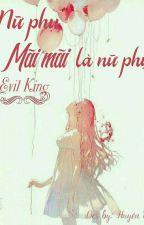 Nữ phụ mãi mãi là nữ phụ by EvilKing24
