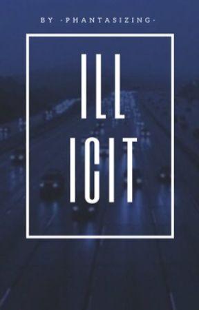 Illicit by -phantasizing-