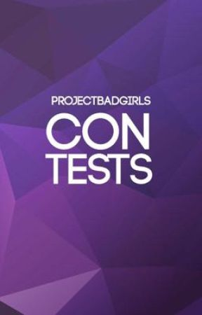 ProjectBadGirls Contests by ProjectBadGirls