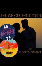 Mi Amor, my love!  by rukayya_abdullah