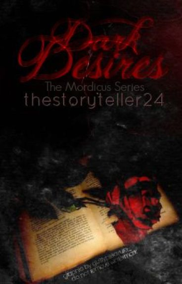 Dark Desires by thestoryteller24