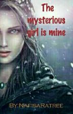 The mysterious girl is mine by NafisaRatree