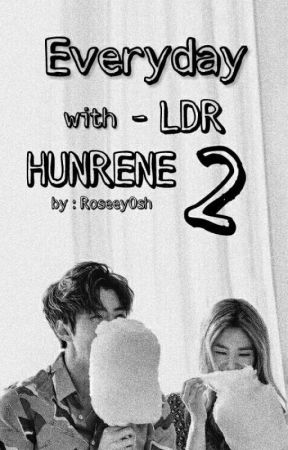 Everyday with HUNRENE by RoseeyOsh