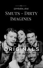 The Originals Smuts - Dirty Imagines by imbabe_okai