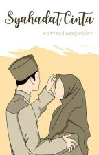 Syahadat Cinta (TAMAT) by Aziizahf