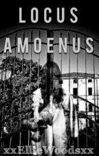 Locus Amoenus (#Wattys2017) by xxEllieWoodsxx