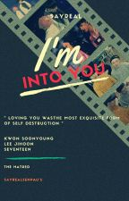 I'M INTO YOU √ SoonHoon by _sayreal