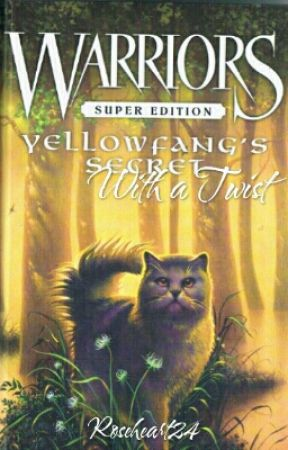 Warrior Cats: Super Edition: Yellowfang's Secret- with a Twist by Roseheart24