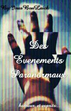 Des Évenements Paranormaux by InasBouLaich