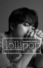 lollipop | namjin ; german translation by taequila_