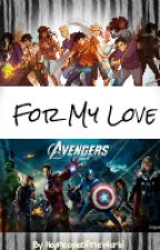 For My Love (Percy Jackson/Avengers Crossover) by HeyPeopleOfTheWorld