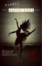 Dansçı Mafya Kız by meliss07kumsal