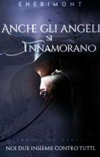 Anche gli angeli si innamorano {In Revisione} by Enerimont