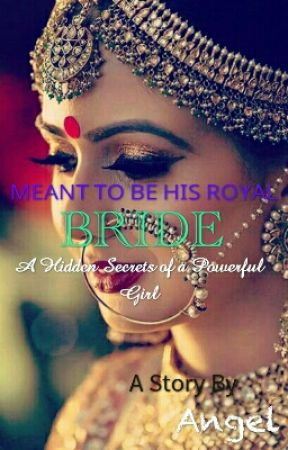 MEANT TO BE HIS ROYAL BRIDE( Power Series Book 2) by angelsakhi