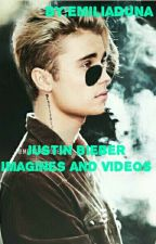 Justin Bieber Imagines And Videos  by EmiliaDuna
