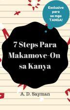 7 Steps Para MakaMove-On Sa Kanya (Exclusive Para sa Tanga) by LonelyDom