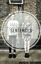 """FEELINGS AND SENTENCES """"FRIENDZONE"""" by msternobody"""