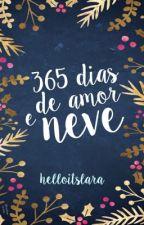 365 dias de amor e neve by helloitslara