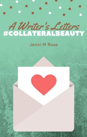 #CollateralBeauty by JenniMRose